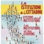 Le istituzioni e i cittadini.